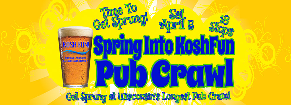 Spring Into Koshfun Pub Crawl @ 18 Locations Around Koshkonong